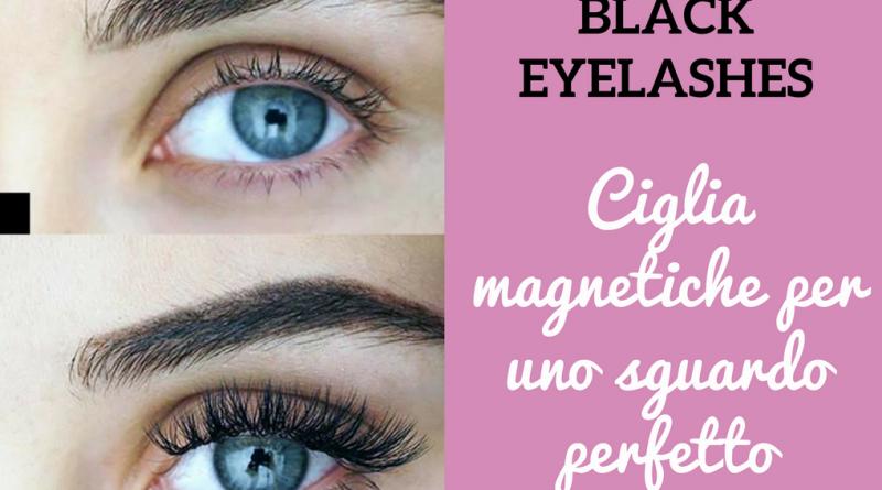 Black Eyelashe, ciglia magnetiche Recensioni, opinioni e dove acquistarle